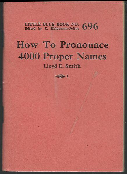 HOW TO PRONOUNCE 4000 PROPER NAMES, Smith, Lloyd