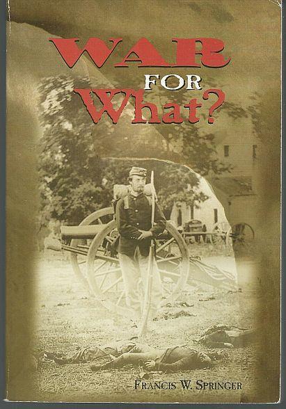 SPRINGER, FRANCIS - War for What