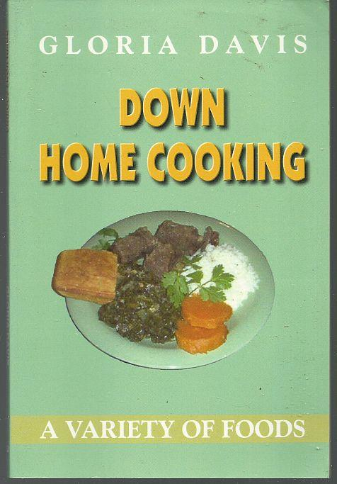 DOWN HOME COOKING A Variety of Foods, Davis, Gloria