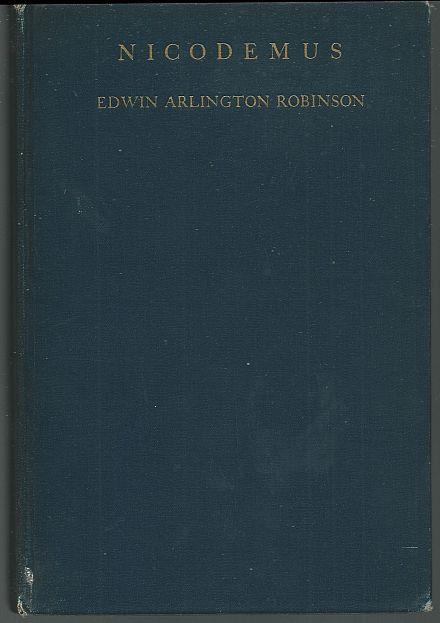 NICODEMUS A Book of Poems, Robinson, Edwin Arlington