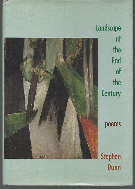 LANDSCAPE AT THE END OF THE CENTURY Poems, Dunn, Stephen