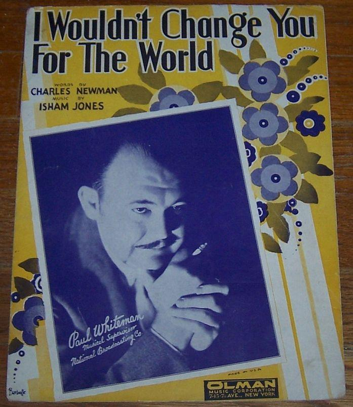 SHEET MUSIC - I Wouldn't Change You for the World