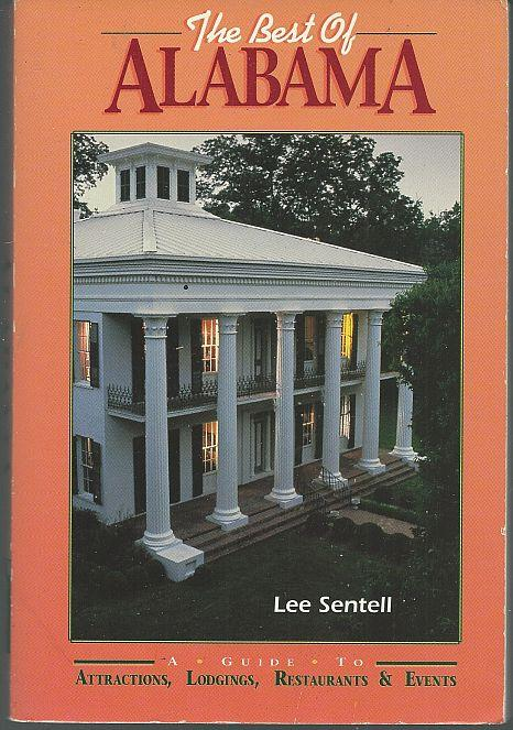 BEST OF ALABAMA A Guide to Attractions, Lodgings, Restaurants and Events, Sentell, Lee