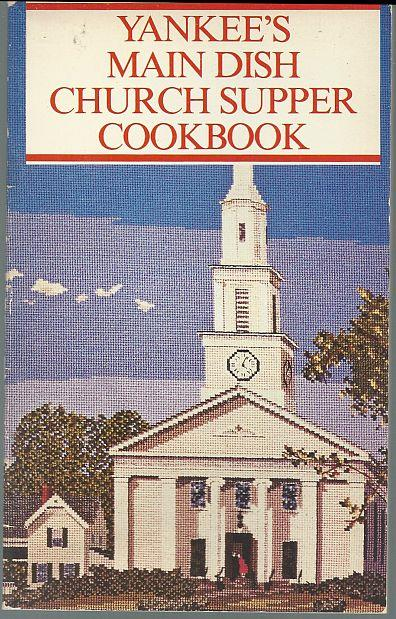 YANKEE'S MAIN DISH CHURCH SUPPER COOKBOOK, Yankee Magazine