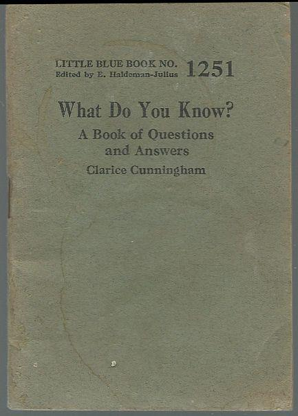 WHAT DO YOU KNOW?  A Book of Questions and Answers, Cunningham, Clarice