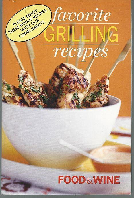 FAVORITE GRILLING RECIPES, Food and Wine Magazine