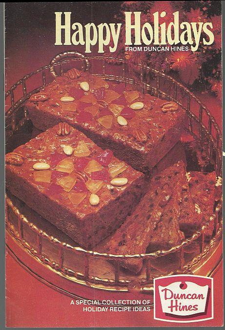 HAPPY HOLIDAYS FROM DUNCAN HINES A Special Collection of Holiday Recipe Ideas, Duncan Hines