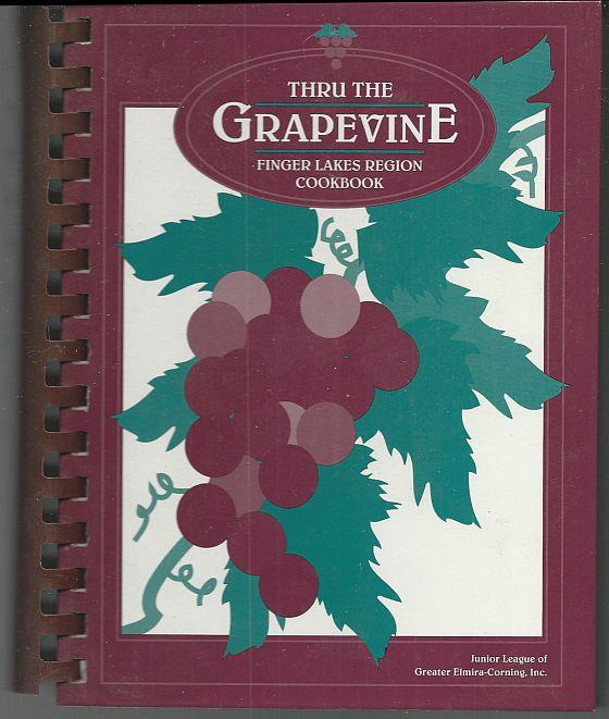 THRU THE GRAPEVINE Finger Lakes Region Cookbook, Junior League Of Greater Elmira-Corning