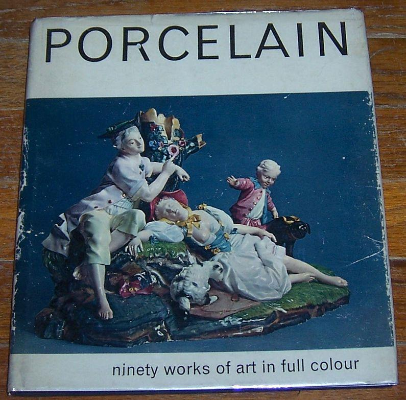 PORCELAIN Ninety Works of Art in Full Color, Tait, Hugh