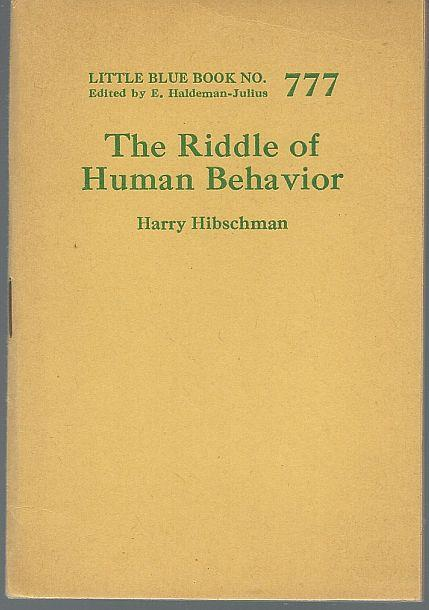RIDDLE OF HUMAN BEHAVIOR, Hibschman, Harry