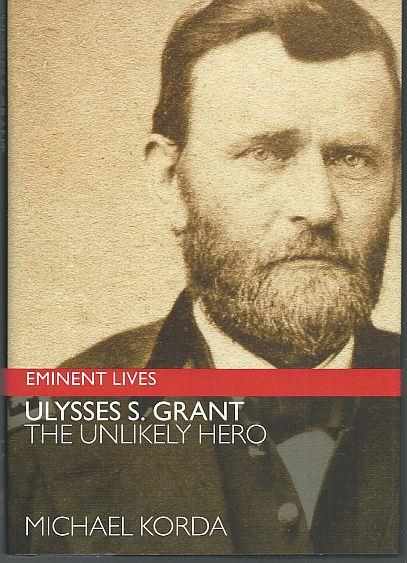 ULYSSES S. GRANT The Unlikely Hero, Korda, Michael