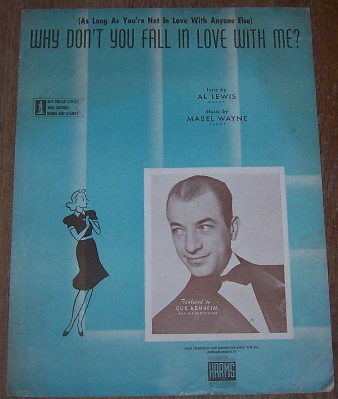 AS LONG AS YOU'RE NOT IN LOVE WITH ANYONE ELSE WHY DON'T YOU FALL IN LOVE WITH ME, Sheet Music