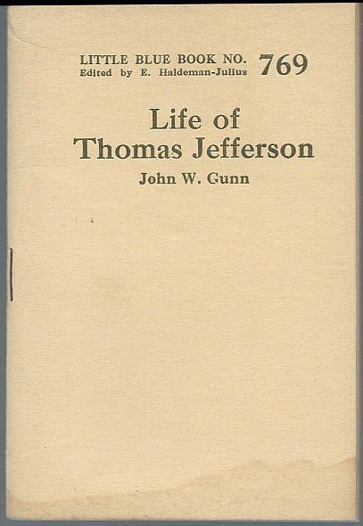 LIFE OF THOMAS JEFFERSON, Gunn, John W.