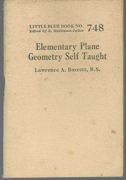 ELEMENTARY PLANE GEOMETRY SELF-TAUGHT, Barrett, Lawrence