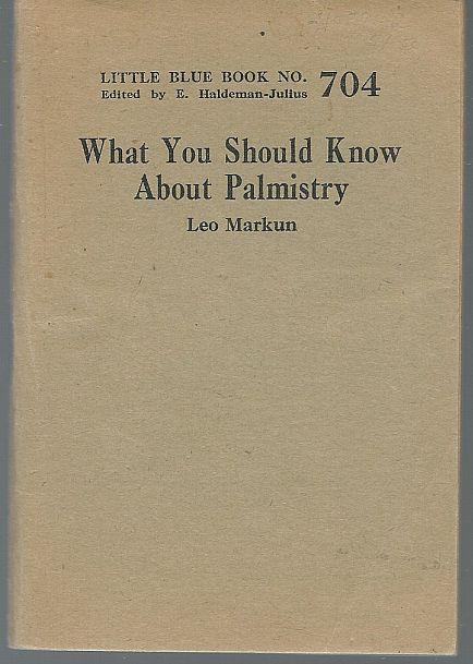 WHAT YOU SHOULD KNOW ABOUT PALMISTRY, Markun, Leo
