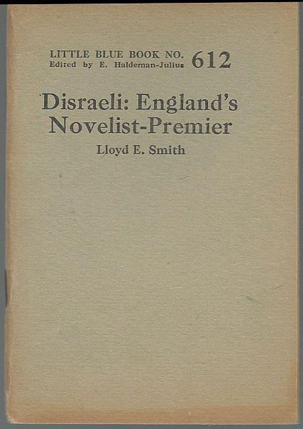 DISRAELI England's Novelist-Premier, Smith, Lloyd