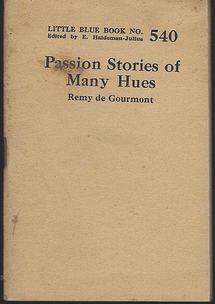 STORIES IN YELLOW, BLACK, WHITE, BLUE, VIOLET AND RED Passion Stories of Many Hues, De Gourmont, Remy