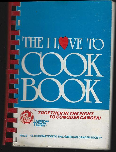 I LOVE TO COOK BOOK, American Cancer Society