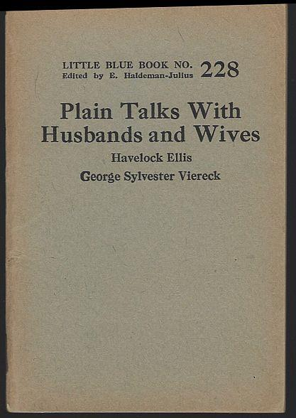 PLAIN TALKS WITH HUSBANDS AND WIVES, Ellis, Havelock and George Slyvester Viereck