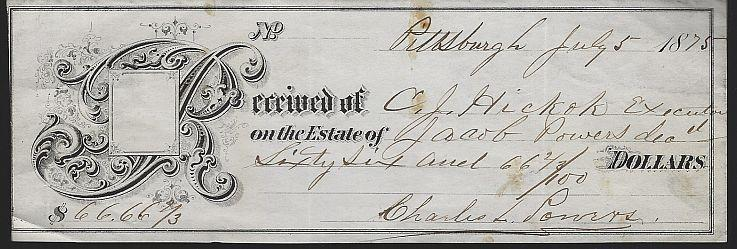 PITTSBURGH, JULY 5, 1875 RECEIPT TO C. J. HICKOK ON THE ESTATE OF JACOB POWERS FOR SIXTY SIX AND SIXTY SIX CENTS, Ephemera
