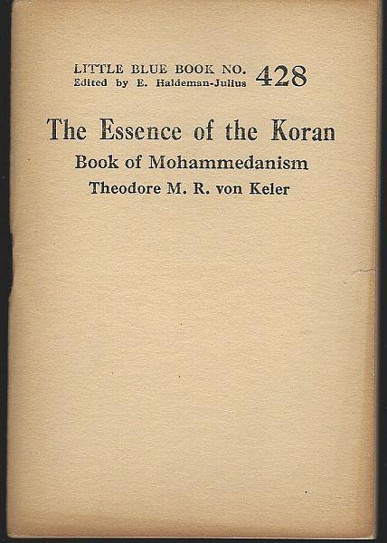 ESSENCE OF THE KORAN Book of Mohammedanism, Von Keler, Theodore M. R.