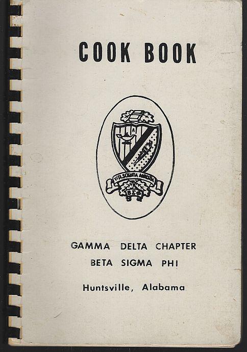 COOK BOOK Huntsville, Alabama, Gamma Delta Chapter Beta Sigma Phi