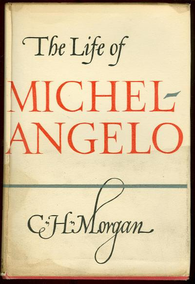 LIFE OF MICHELANGELO, Morgan, C. H.