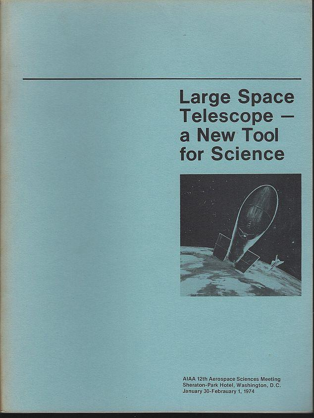 LARGE SPACE TELESCOPE A NEW TOOL FOR SCIENCE, Simmons, F. P. Program Chair