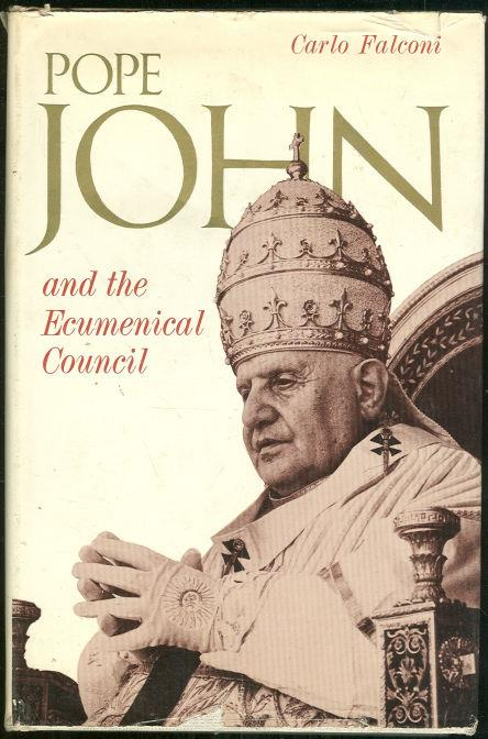 POPE JOHN AND THE ECUMENICAL COUNCIL A Diary of the Second Vatican Council, September - December 1962, Falconi, Carlo