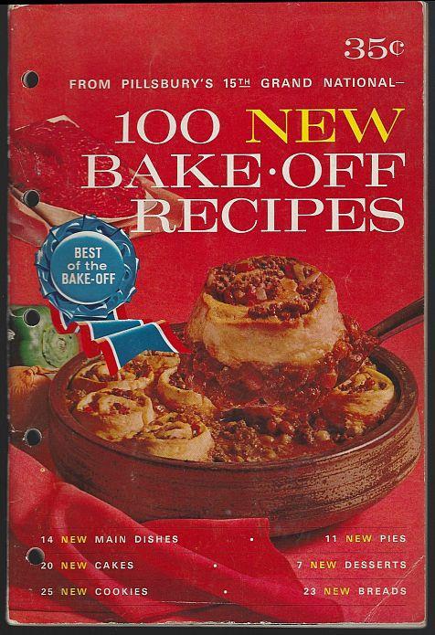 100 NEW BAKE-OFF RECIPES From Pillsbury's 15th Grand National, Pillsbury