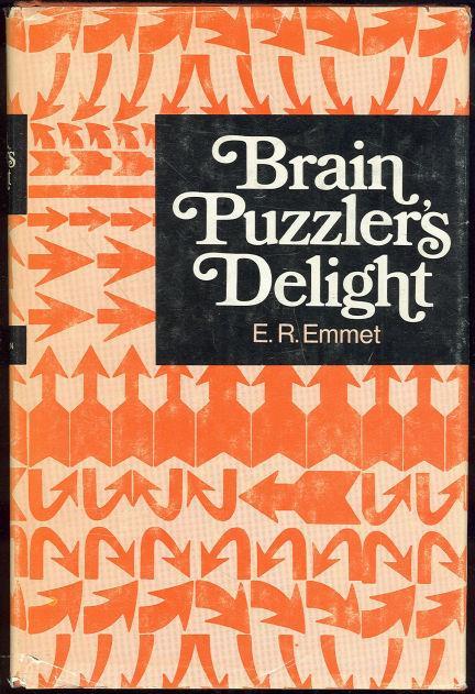 BRAIN PUZZLER'S DELIGHT, Emmet, E. R.