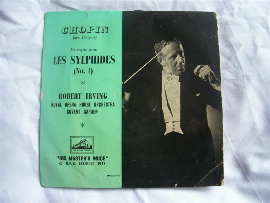 ROBERT IRVING / ROYAL OPERA HOUSE ORCHESTRA - Chopin Excepts from Les Sylphides No 1 - 7inch (SP)