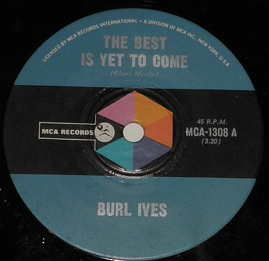 BURL-IVES-THE-BEST-IS-YET-TO-COME-AUSSIE-45-ON-MCA