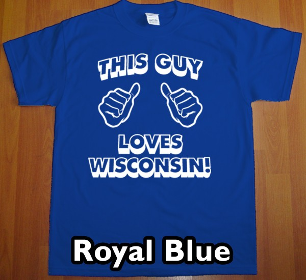 THIS-GUY-LOVES-WISCONSIN-T-Shirt-new-state-funny-tee