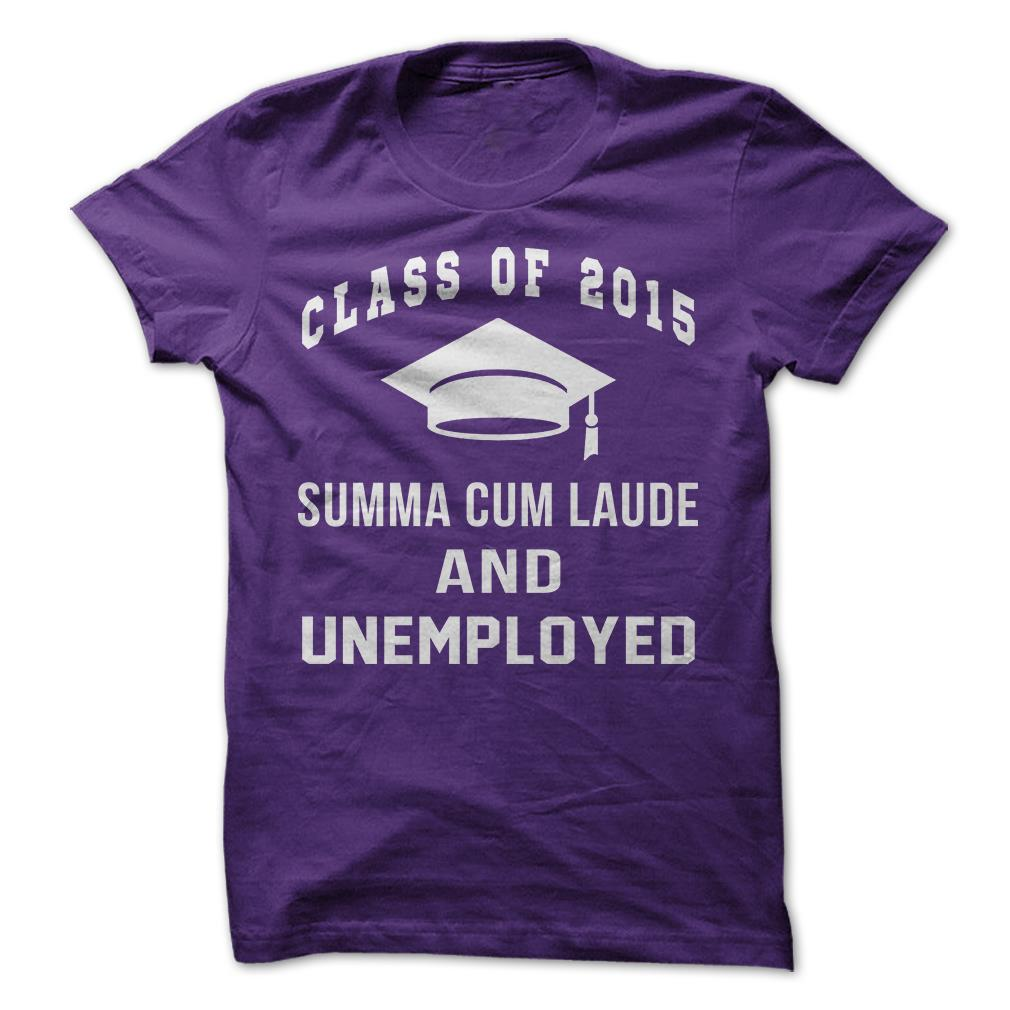 Unemployed-Class-of-2015-Funny-T-Shirt-100-Cotton-College-Graduation ...