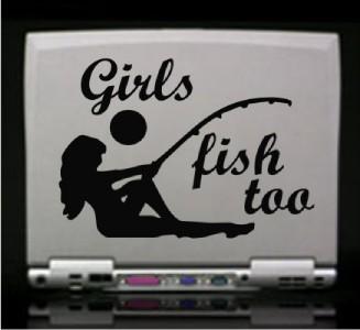 Girls Fish Too Hunt Die Cut Vinyl Decal Sticker