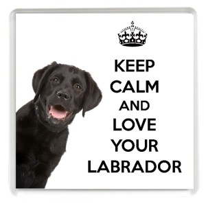 Keep Calm And Love Black Labs KEEP CALM and LOVE YOU...