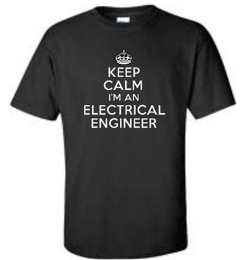 Keep Calm I'm An Electrical Engineer T-Shirt Funny Occupation Mens Tee
