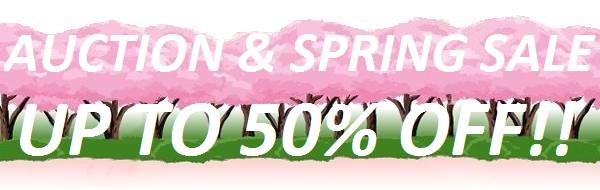 AUCTION & SPRING SALE UP TO 50% OFF!!