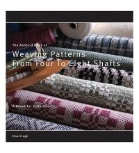 Ashford Book of Weaving Patterns for Four to Eight Shafts