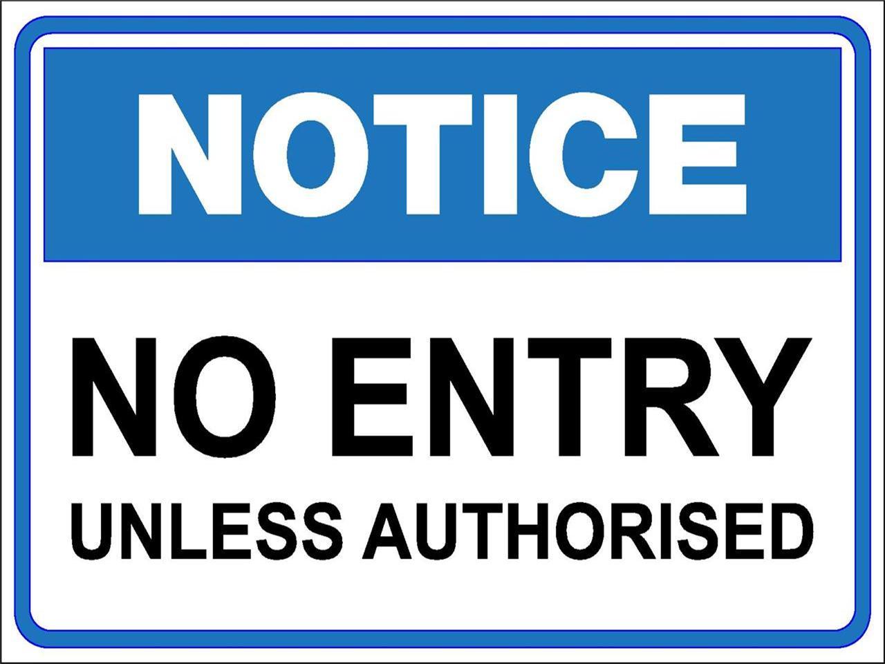No Entry Unless Authorised Metal Aluminium Sign 300 X