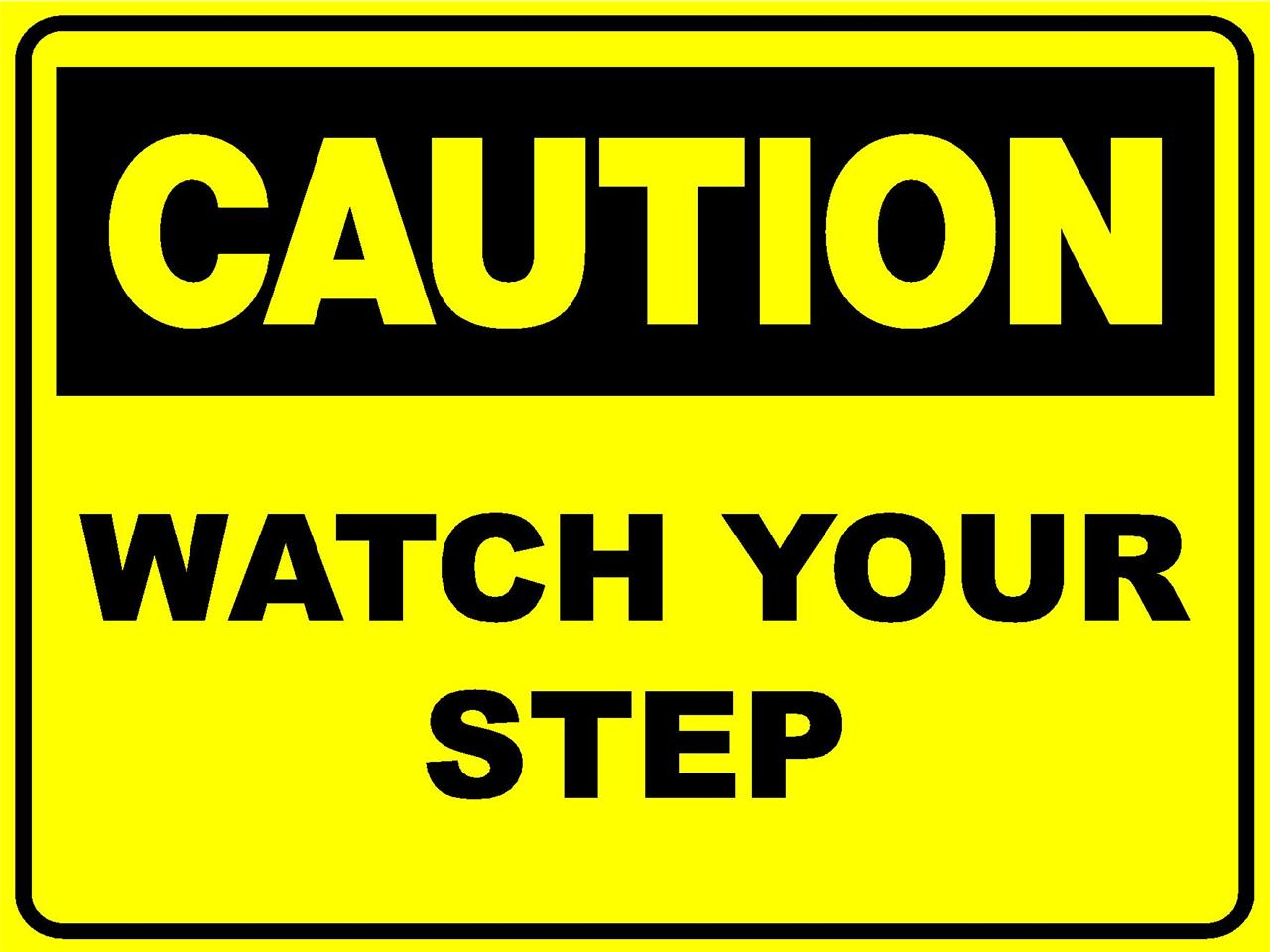 caution watch your step 300 x 200mm corflute sign ebay