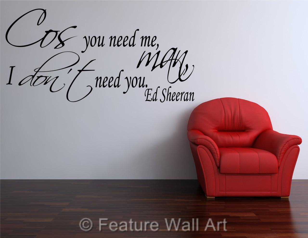 Wall Art Stickers Ed Sheeran : Ed sheeran you need me i don t lyrics wall art