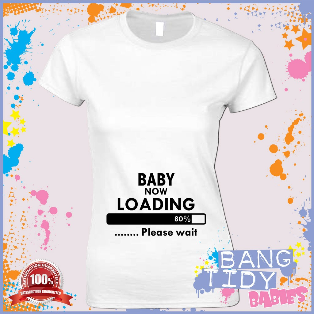 Funny Pregnant Womens T Shirt Baby Now Loading Maternity Mother Top