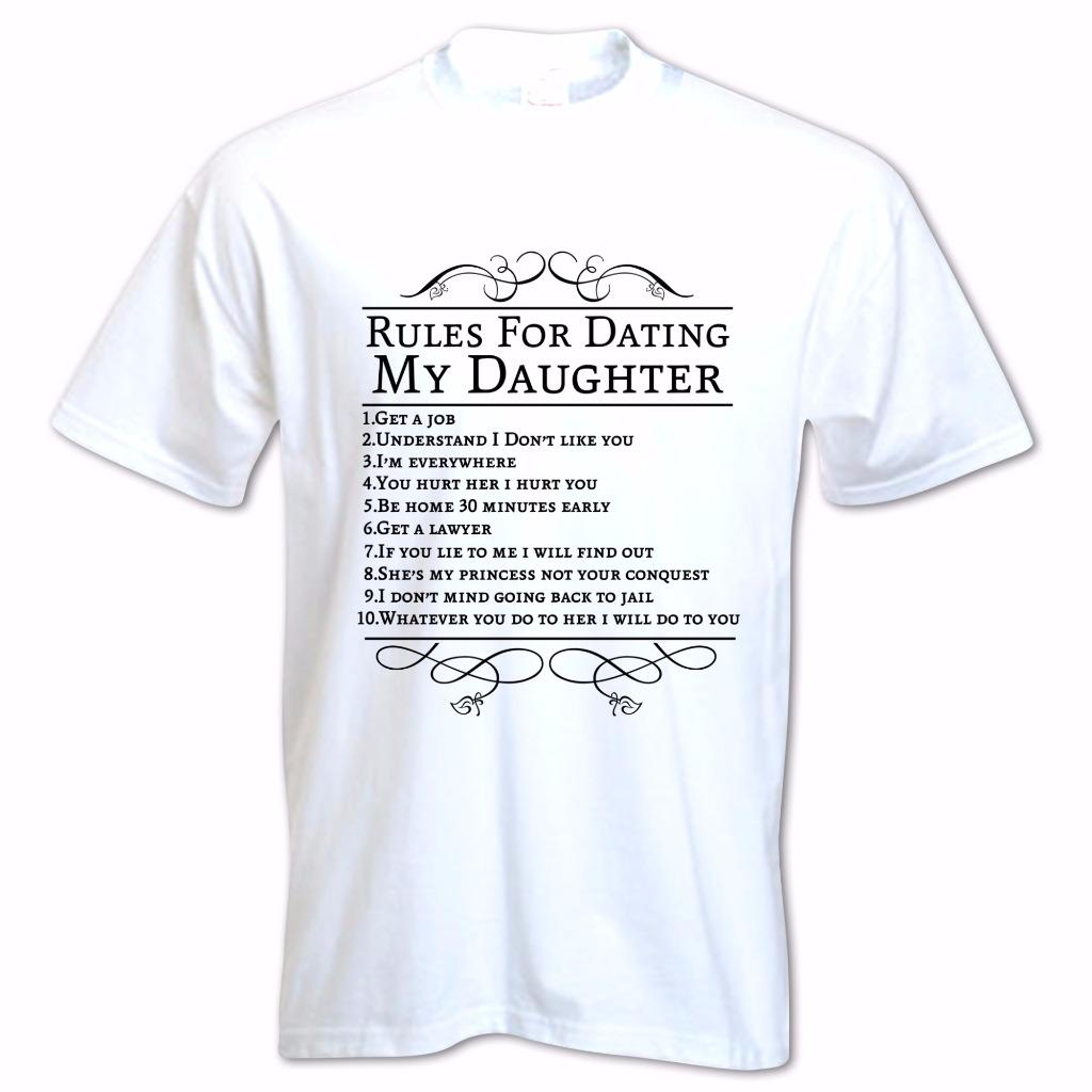 Rules for dating my daughter shirt uk