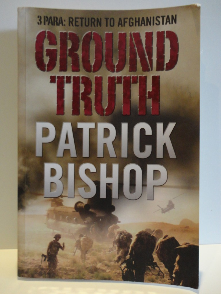 Ground-Truth-by-Patrick-Bishop-3-Para-Return-to-Afghanistan-War