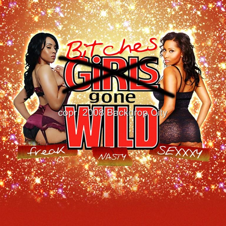 Bitches Gone Wild Computer-Printed Backdrop