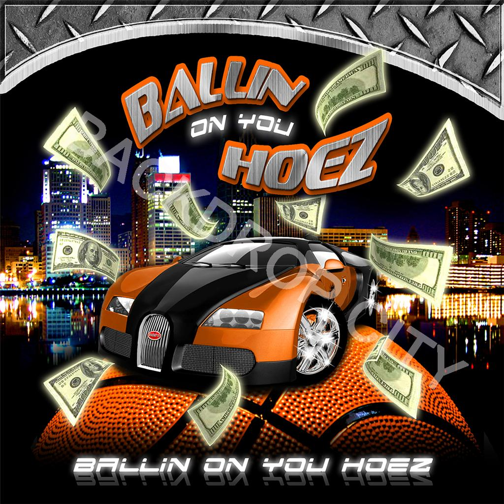 Ballin on You Hoez Computer Printed Backdrop and Digital Image