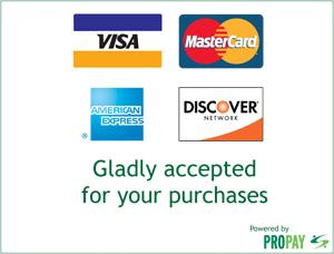We Accept Mastercard, Visa,   Discover®, American Express® Credit Cards