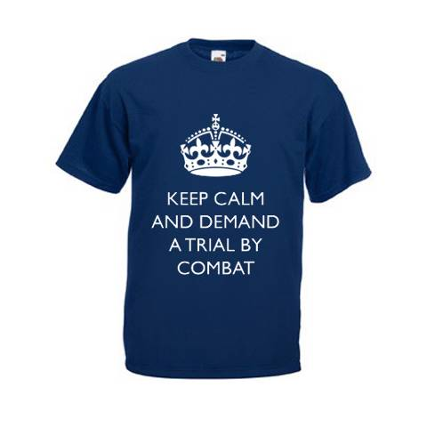 KEEP-CALM-AND-DEMAND-A-TRIAL-BY-COMBAT-AWESOME-MENS-GoT-SHIRT-VARIOUS-SIZES